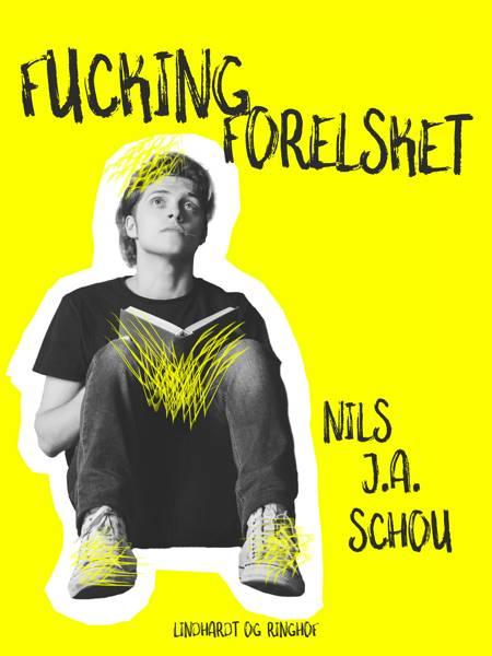 Fucking forelsket af Nils J. A. Schou
