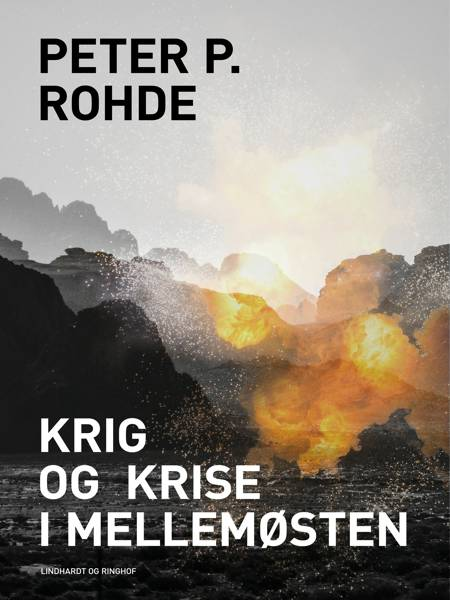 Krig og krise i Mellemøsten af Peter P. Rohde