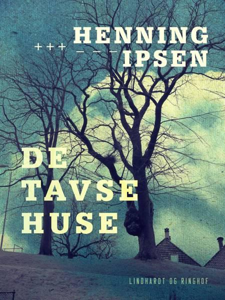 De tavse huse af Henning Ipsen