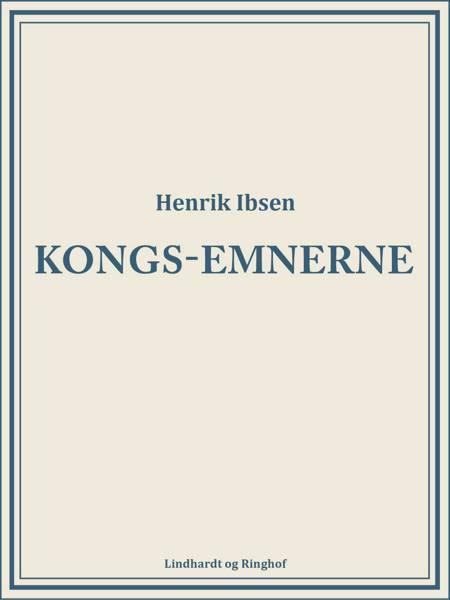Kongs-emnerne af Henrik Ibsen