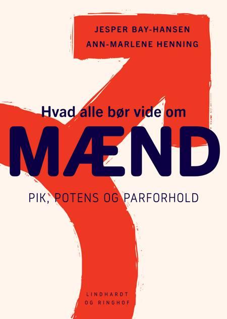 Hvad alle bør vide om mænd - pik, potens og parforhold af Ann-Marlene Henning og Jesper Bay-Hansen