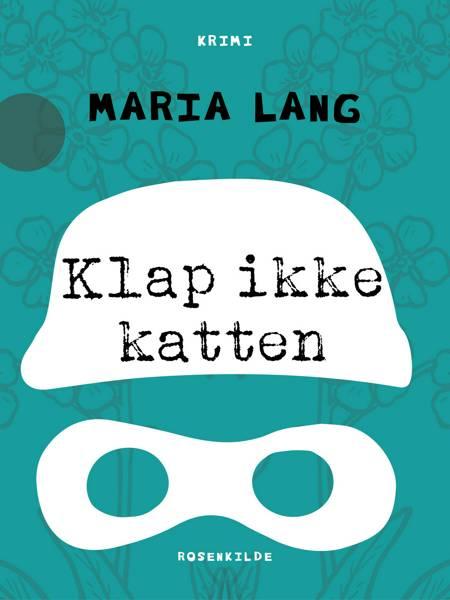 Klap ikke katten af Maria Lang
