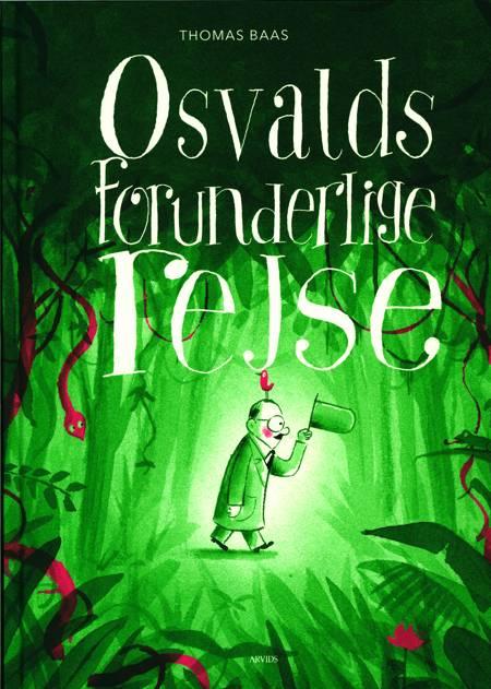 Osvalds forunderlige rejse af Thomas Baas