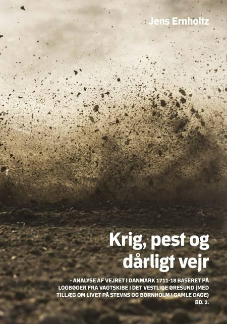 Krig, pest og dårligt vejr bind 2 af Jens Ernholtz