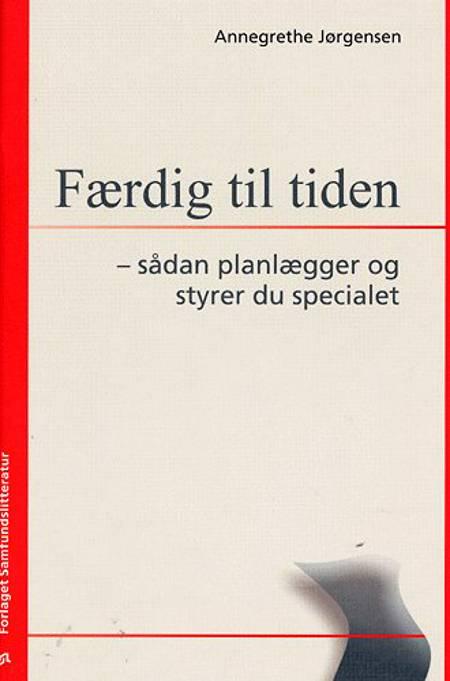 Færdig til tiden af Annegrethe Jørgensen
