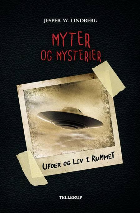 Myter og mysterier #4: Ufoer og liv i rummet af Jesper W. Lindberg