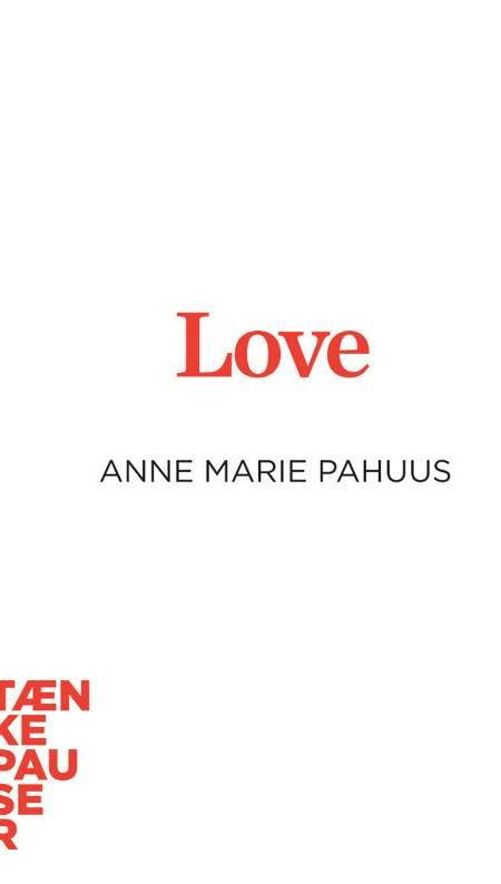 Love af Anne Marie Pahuus
