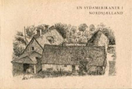 En sydamerikaner i Nordsjælland af Ib Spang Olsen