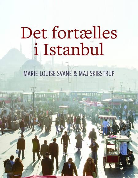 Det fortælles i Istanbul af Marie-Louise Svane og Maj Skibstrup