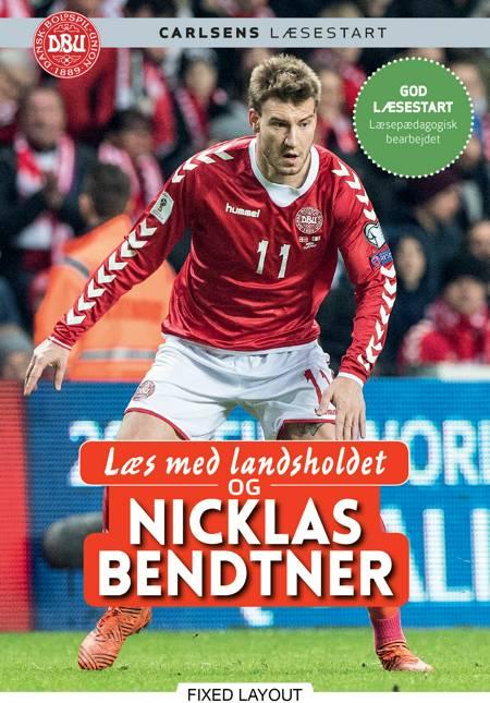 Læs med landsholdet og Nicklas Bendtner af Ole Sønnichsen og Nicklas Bendtner
