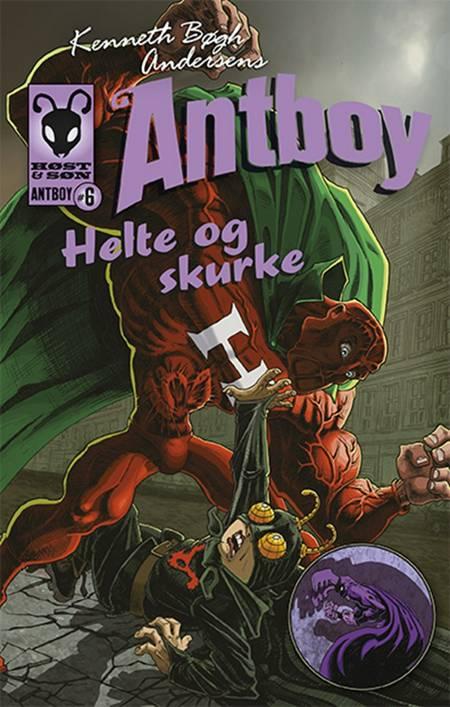 Kenneth Bøgh Andersens Antboy - helte og skurke af Kenneth Bøgh Andersen