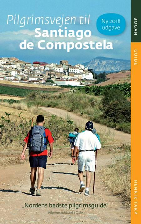 Pilgrimsvejen til Santiago de Compostela af Henrik Tarp