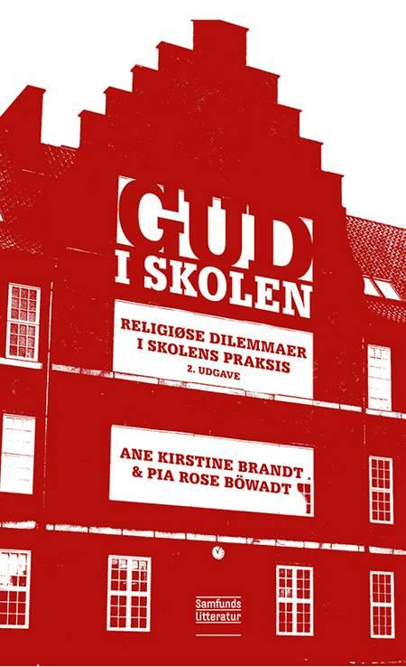 Gud i skolen, 2. udgave af Pia Rose Böwadt og Ane Kirstine Brandt