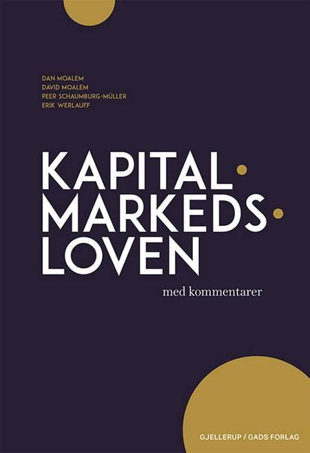 Kapitalmarkedsloven med kommentarer af Erik Werlauff, Peer Schaumburg-Müller, Dan Moalem og David Moalem m.fl.