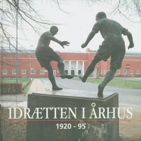 Idrætten i Århus 1920-95 af Flere forfattere. Redigeret af Ib Gejl