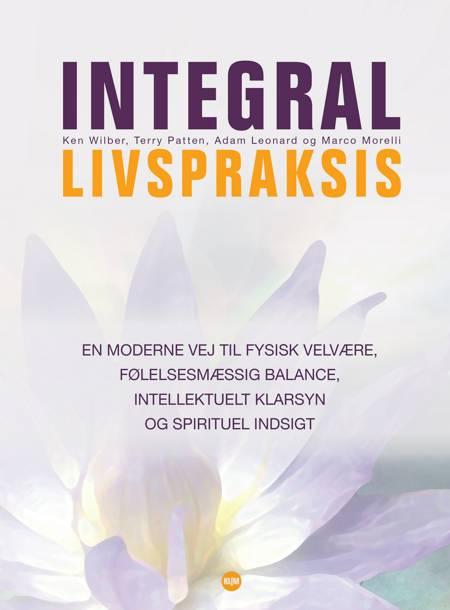 Integral livspraksis af Ken Wilber, Terry Patten, Adam Leonrad og Adam Leonard m.fl.