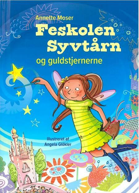 Feskolen Syvtårn og guldstjernerne af Annette Moser