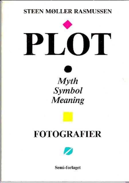 Plot - Myth, Symbol, Meaning. af Steen Møller Rasmussen