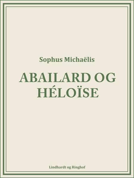Abailard og Héloïse af Sophus Michaëlis