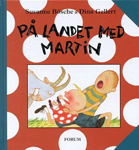 På landet med Martin af Susanne Bösche