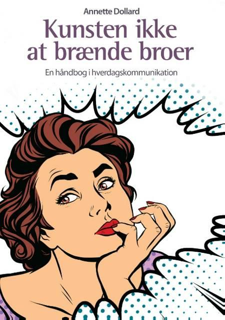 Kunsten ikke at brænde broer af Annette Dollard