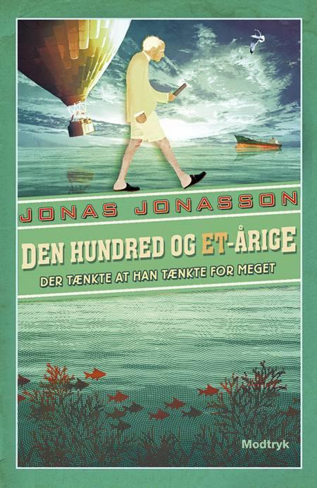 Den hundred og et-årige der tænkte at han tænkte for meget af Jonas Jonasson