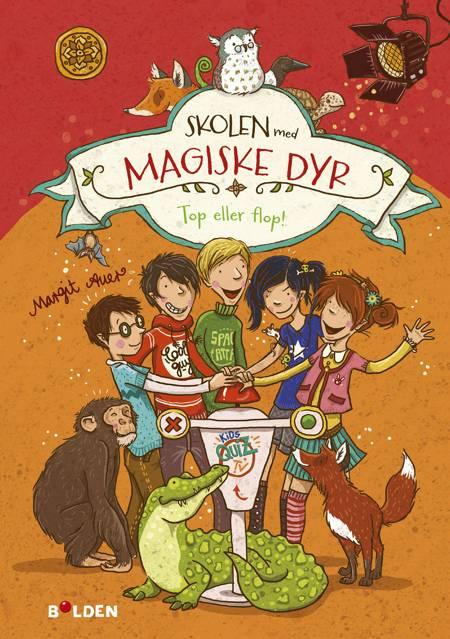 Skolen med magiske dyr 5: Top eller flop! af Margit Auer
