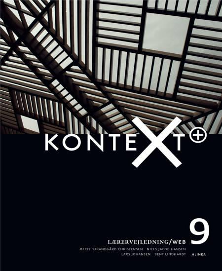 KonteXt+ 9, Lærervejledning/Web af Bent Lindhardt, Niels Jacob Hansen og Mette Strandgård Christensen m.fl.