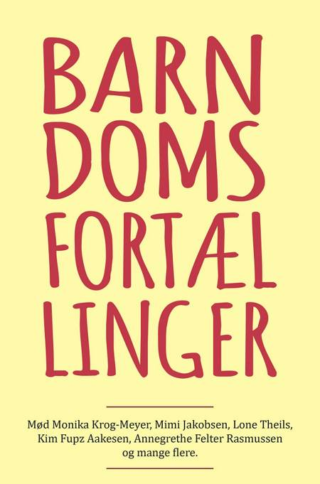 Barndomsfortællinger af Monica Krog-Meyer, Lone Theils og Mimi Jacobsen m.fl.