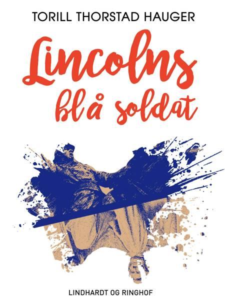 Lincolns blå soldat af Torill Thorstad Hauger
