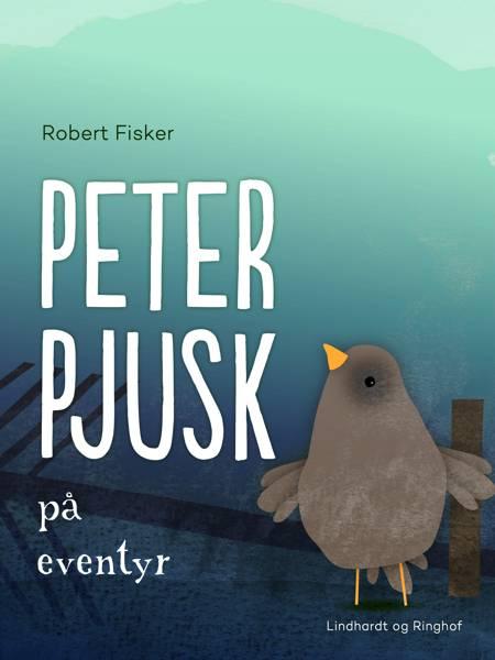 Peter Pjusk på eventyr af Robert Fisker
