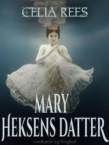 Mary - heksens datter af Celia Rees