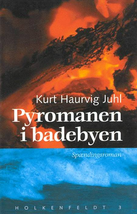 Pyromanen i badebyen af Kurt Haurvig Juhl