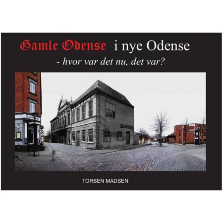 Gamle Odense i nye Odense af Torben Madsen