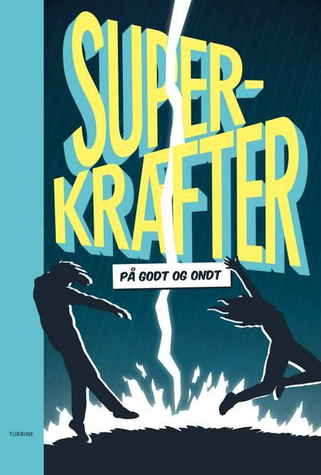 Superkræfter - på godt og ondt af Karl Modig