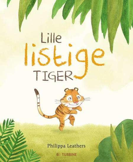 Lille listige tiger af Philippa Leathers