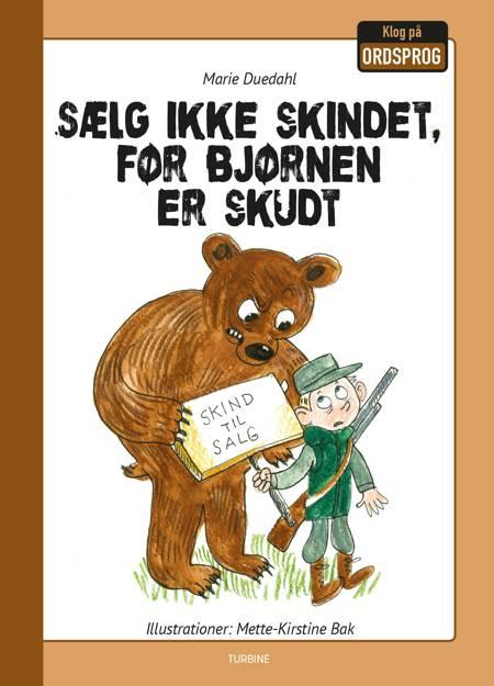 Sælg ikke skindet, før bjørnen er skudt af Marie Duedahl