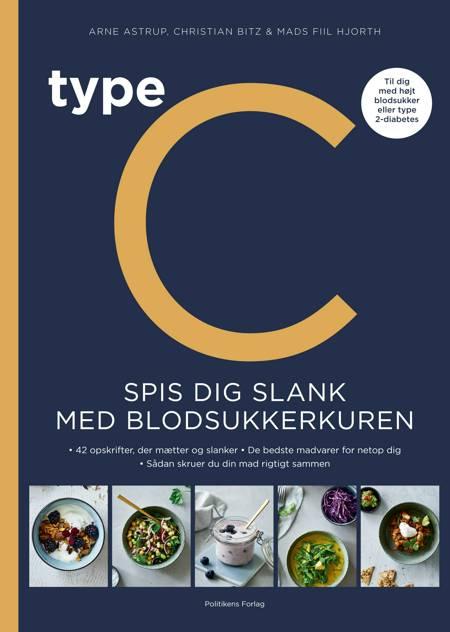 Type C - Spis dig slank efter Blodsukkerkuren af Arne Astrup, Christian Bitz og Mads Fiil Hjorth
