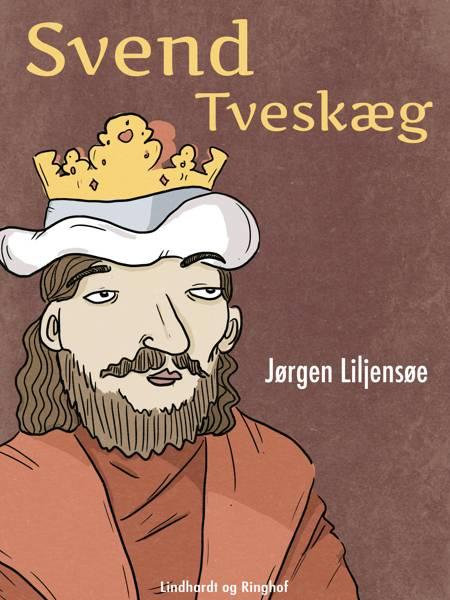 Svend Tveskæg af Jørgen Liljensøe