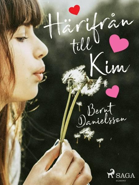 Härifrån till Kim af Bernt Danielsson