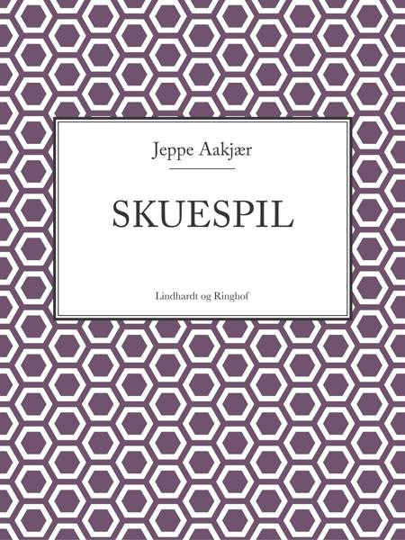 Skuespil af Jeppe Aakjær