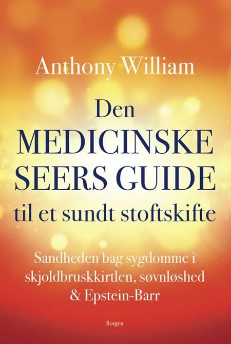 Den medicinske seers guide til et sundt stofskifte af Anthony William