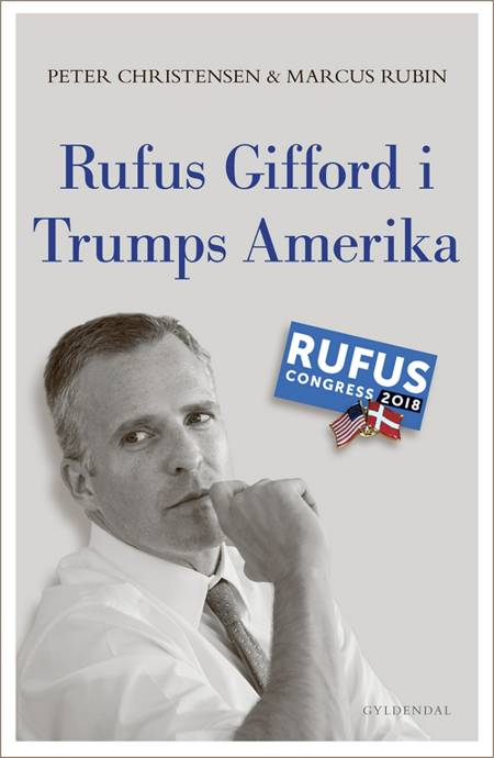 Rufus Gifford i Trumps Amerika af Peter Christensen og Marcus Rubin