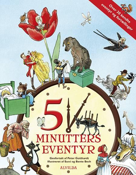 5 minutters eventyr (over 30 kendte eventyr og fortællinger) af Peter Gotthardt, Bente Bech og Sussi Bech