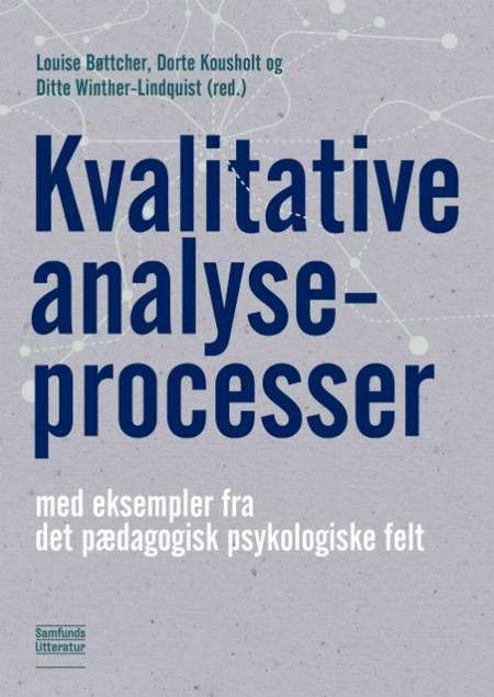 Kvalitative analyseprocesser af Louise Bøttcher og Dorte Kousholt og Ditte Winther-Lindqvist
