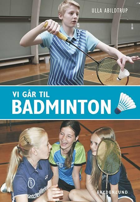Vi går til badminton af Ulla Abildtrup