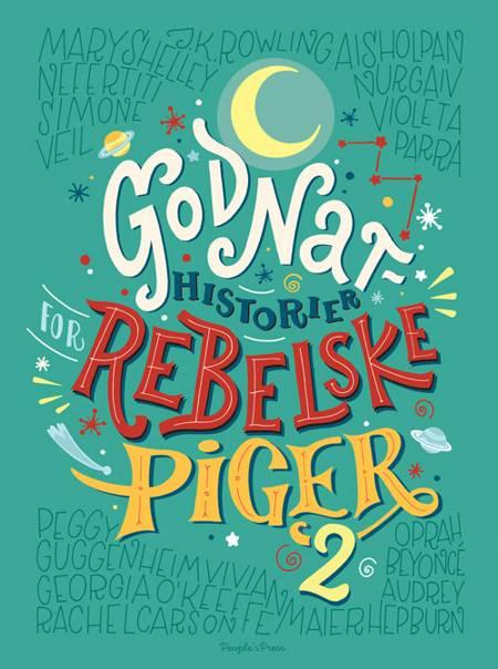 Godnathistorier for rebelske piger 2 af Francesca Cavallo og Elena Favilli
