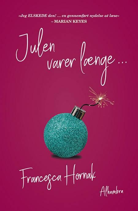 Julen varer længe ... af Francesca Hornak