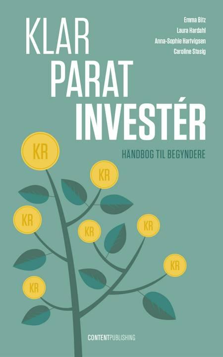 Klar - Parat - Investér af Laura Hardahl, Anna-Sophie Hartvigsen, Emma Bitz og Caroline Stasig m.fl.