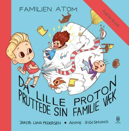 Da lille Proton pruttede sin familie væk af Jakob Lund Pedersen